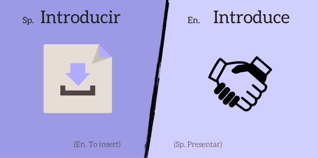False friend: Introducir ≠ Introduce